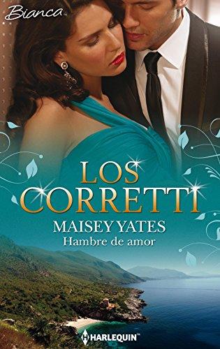 Hambre de amor (Los Corretti 8) de Maisey Yates