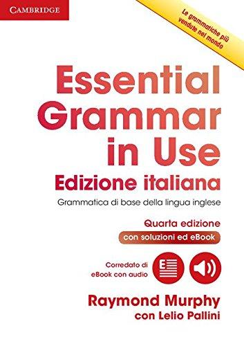 Essential grammar in use book with answers and interactive ebook. Con Contenuto digitale per...