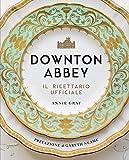Downton Abbey. Il ricettario ufficiale
