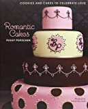 Romantic Cakes: Cakes and cookies to celebrate love