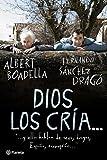 Dios los cría...: y ellos hablan de sexo, drogas, España, corrupción... ((Fuera de colección))