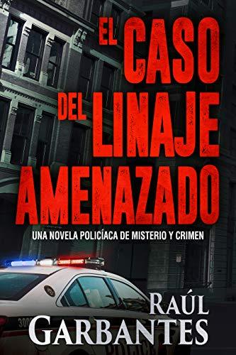 Leer Gratis El caso del linaje amenazado (La Brigada de Crímenes Graves nº 3) de Raúl Garbantes
