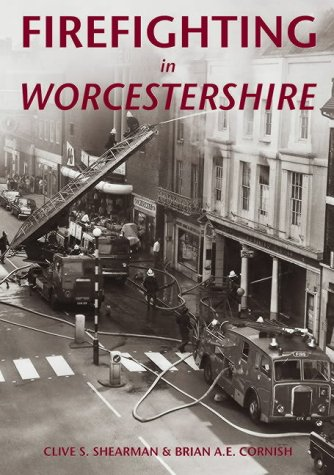 Firefighting in Worcestershire (Archive Photographs)