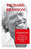 Hagamoslo/ Screw It, Let's Do It: Las claves del exito del fundador de Virgin (Documentos)