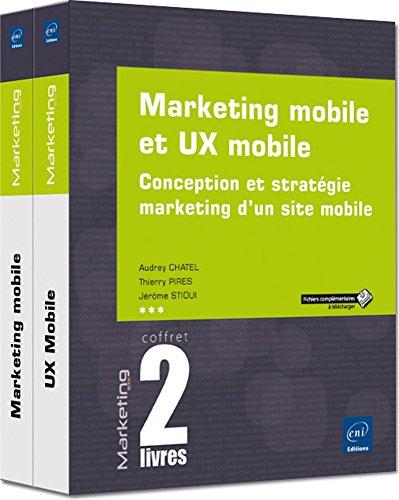 Marketing mobile et UX mobile : Coffret de 2 livres : conception et stratégie marketing d'un site mobile