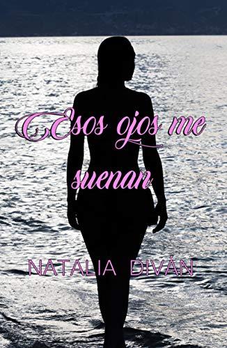 Esos ojos me suenan de Natalia Diván