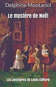 Les aventures de Louis Clifford, tome 1 : Le mystère de Noël par Montariol