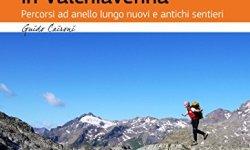 # Itinerari storici in Valchiavenna. Percorsi ad anello lungo nuovi e antichi sentieri PDF gratis italiano