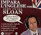 Impara l'inglese con John Peter Sloan. Nozioni di base per viaggiare e lavorare. Audiolibro. CD Audio