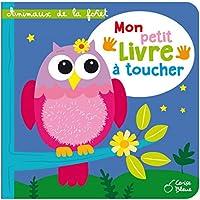 Animaux de la forêt : Mon petit livre à toucher