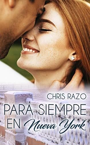 Para siempre en Nueva York (Mil inviernos en Nueva York 2) de Chris Razo