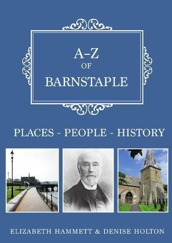 A-Z of Barnstaple: Places-People-History