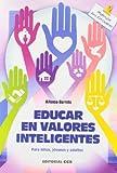 Educar en valores inteligentes: Para niños, jóvenes y adultos (Materiales para educadores)