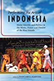 Performing the Arts of Indonesia 2019: Malay Identity and Politics in the Music, Dance and Theatre of the Riau Islands (NIAS Studies in Asian Topics)