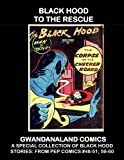 Black Hood To The Rescue: Gwandanaland Comics - Specially Selected Stories from Pep Comics #48-51, 59-60
