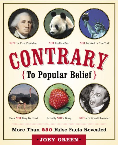 Contrary to Popular Belief: More than 250 False Facts Revealed (English Edition)