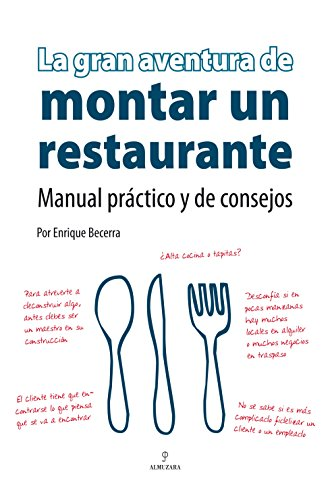 La gran aventura de montar un restaurante: Manual práctico y de consejos (Economia Y Empresa)