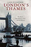 London's Thames: The River That Shaped a City and Its History (English Edition)