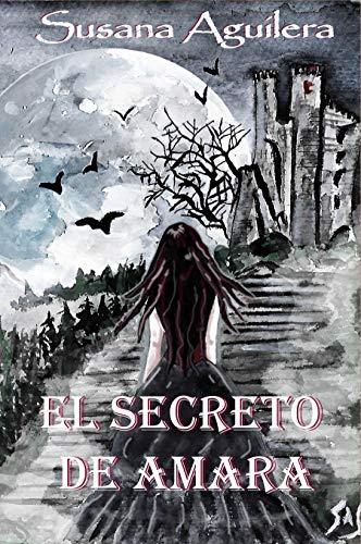 Leer Gratis El SECRETO DE AMARA de Susana Aguilera Sánchez