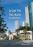 Tel Aviv: Der Reiseführer