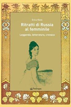 Ritratti di Russia al femminile: Leggenda, letteratura, cronaca: 141 (Le Sfere) di [Klein, Erica]