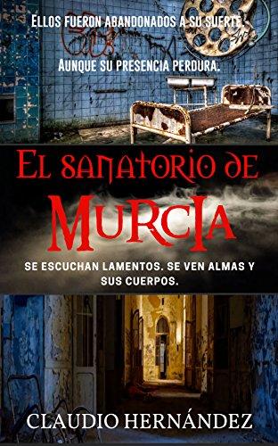 Leer Gratis El Sanatorio de Murcia de Claudio Hernández