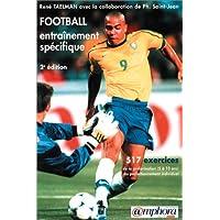 Football, entrainement spécifique : 517 exercices de la préformation (5 à 10 ans) au perfectionnement individuel