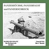 Panzerbüchse, Panzerfaust und Panzerschreck: Die PK-Foto-Serie Band 5 (Waffen im Einsatz - Die PK-Foto-Serie)