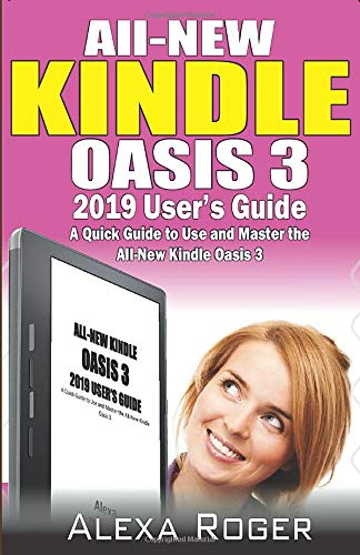 All-New Kindle Oasis 3 2019 User's Guide: A Quick Guide to Use and Master the All-New Kindle Oasis 3. 13
