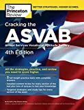 Cracking the ASVAB, 4th Edition: All the Strategies, Practice, and Review You Need to Score Higher (Professional Test Preparation)