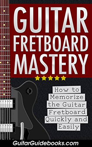PDF DOWNLOAD] Guitar Fretboard Mastery: How to Memorize the Guitar ...