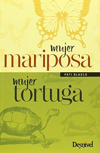 Mujer Mariposa, Mujer Tortuga (Literatura (desnivel)) de Pati Blas (4 jun 2014) Tapa blanda