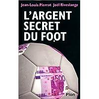 L'argent secret du foot