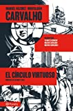 Carvalho: El círculo virtuoso (volumen independiente)