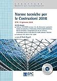 Norme tecniche per le costruzioni 2018. D.M. 17 gennaio 2018. Con CD-ROM