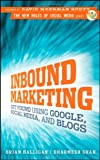 Inbound Marketing: Get Found Using Google, Social Media and Blogs (New Rules Social Media Series)