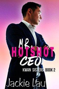 Mr. Hotshot CEO (Kwan Sisters Book 2) by [Lau, Jackie]