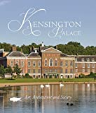 Kensington Palace: Art, Architecture and Society