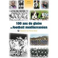 100 ans de gloire du footballméditerranéen