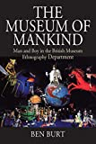 The Museum of Mankind: Man and Boy in the British Museum Ethnography Department (Museums and Collections Book 12) (English Edition)