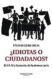 ¿Idiotas o ciudadanos?. El 15-M y la teoría de la democracia