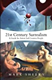 21st Century Surrealism: A Guide for Artists and Creative People