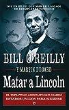 Matar a Lincoln: El espantoso asesinato que cambió Estados Unidos para siempre (Historia)