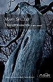 Transformación: y otros cuentos (Voces/ Clásicas) de Mary Shelley (23 nov 2010) Tapa blanda