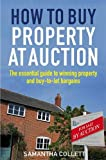How To Buy Property at Auction: The Essential Guide to Winning Property and Buy-to-Let Bargains