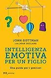 Intelligenza emotiva per un figlio: Una guida per i genitori (BUR Parenting)