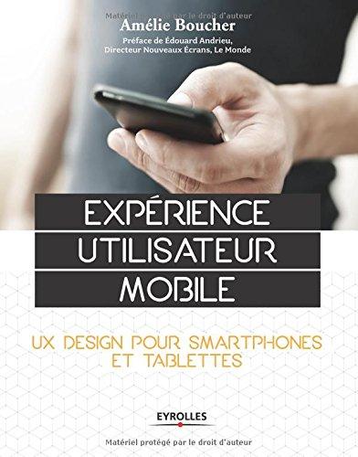 Expérience utilisateur mobile: UX Design pour smartphones et tablettes.