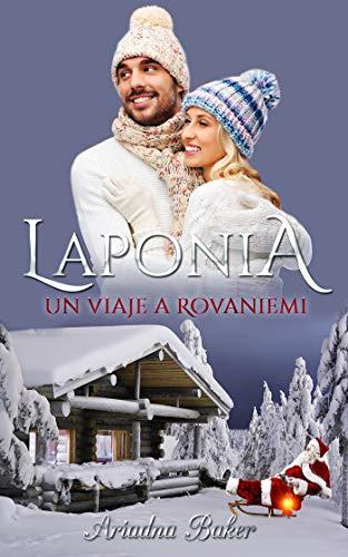 Laponia. Un viaje a Rovaniemi de Ariadna Baker