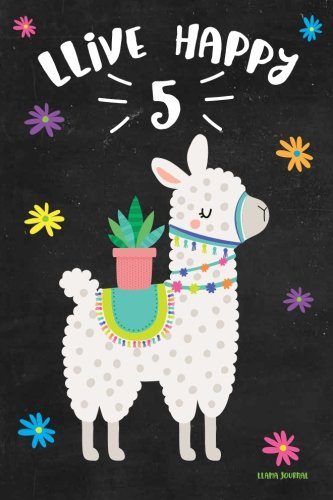 Llama Journal LLive Happy 5: Cute Happy Birthday 5 Years Old Llama Journal Notebook for Children, Birthday Llama Cactus Journal for Girls, Birthday ... Year, Nice Gift Idea for Birthday Kids!