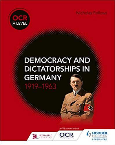 OCR A Level History: Democracy and Dictatorships in Germany 1919–63 (English Edition)